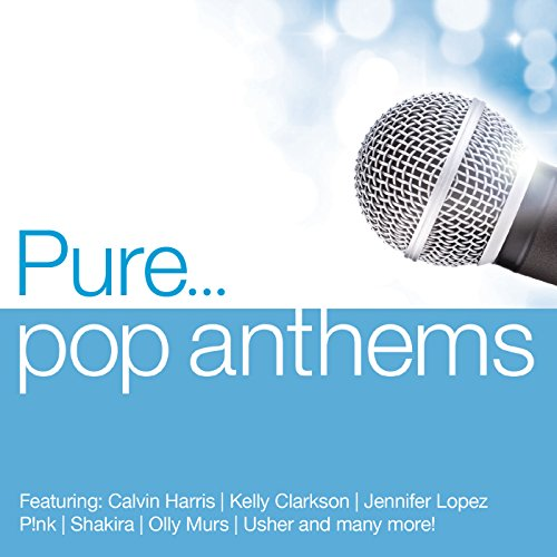 Pure... Pop Anthems [Explicit]