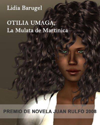 Otilia Umaga, La Mulata de Martinica por Lidia Barugel
