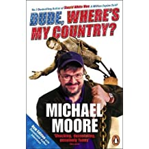 Dude, Where's My Country? by Michael Moore (2004-06-17)