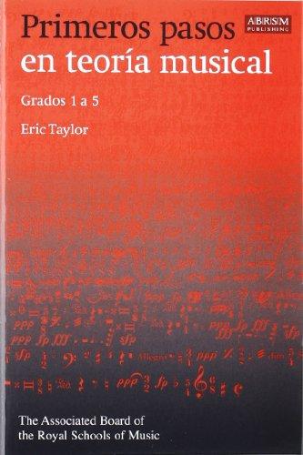 Primeros pasos en teoría musical: Grados 1 a 5 (Spanish edition) por Eric Taylor