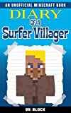 Diary of a Surfer Villager: (an unofficial Minecraft book)