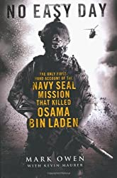 No Easy Day: The Only First-hand Account of the Navy Seal Mission that Killed Osama bin Laden by Mark Owen (2012-09-04)