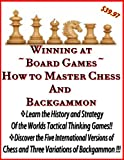 How to Play and Win Chess & Backgammon | How to Master Board games of the Ancient World | The Rules Of Playing Chess (English Edition)
