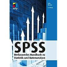 SPSS: Umfassendes Handbuch zu Statistik und Datenanalyse (mitp Professional)