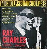 Antiguo Vinilo - Old Vinyl : RAY CHARLES - Canciones Americanas : Adiós amor; No me conoces; Un poquito de amor; Jamás te olvidare; Oye guapa; Vuelves a ganar
