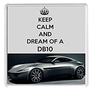 "KEEP CALM AND DREAM OF A DB10 Drinks Coaster with an image of a Silver Aston Martin DB10 as driven by James Bond 007 in the film Spectre from our Keep Calm and Carry On series - an original ""sorry I couldn't get you the real thing"" Birthday or Chris"