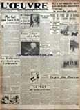 OEUVRE (L') [No 9207] du 04/01/1941 - PLUS FORT QUE LOUIS XIV PAR MARCEL DEAT - LA DECHEANCE N+¡EVITERA PAS L'ECHEANCE PAR M. D. - COLLISION DE TRAINS PRES D+¡ETAPLES - M. P. BAUDOIN SECRETAIRE D+¡ETAT A LA PRESIDENCE DU CONSEIL - SE DEMET DE SES FONCTIONS - FRANZ LEHAR EST A PARIS OU L'ON VA REPRENDRE - LE PAYS DU SOURIRE PAR Y. RANC - POUR NOS CHERS PRISONNIERS - LA MISSION BLOCH-LAINE - L'ESPAGNE VA NOUS RESTITUER LE MANUSCRIT DU ROMAN DE LA ROSE - LA FOLIE DES TAXATIONS ARBITRAIRES PAR MAUR