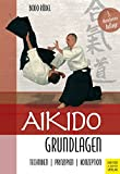Aikido Grundlagen – Techniken, Prinzipien, Konzeption