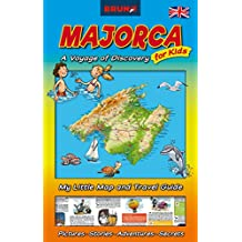 NEW Majorca A Voyage of Discovery for Kids, Map and Travel Guide for Children, 2018 (Activities, Attractions, Insider Tips), BRUNO Map