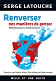 Renverser nos manières de penser: Entretiens avec D. lPepino, Thierry Paquot et Didier Harpajès sur la genèse et la portée d'une pen