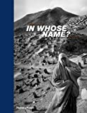In Whose Name?: The Islamic World After 9/11