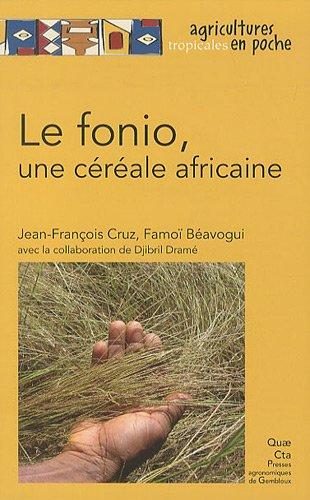 Le fonio, une céréale africaine par Jean-François Cruz, Famoï Béavogui