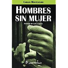 Hombres sin mujer: Prologo de Luis Zapata