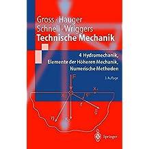 Technische Mechanik: Band 4: Hydromechanik, Elemente der Höheren Mechanik, Numerische Methoden (Springer-Lehrbuch)