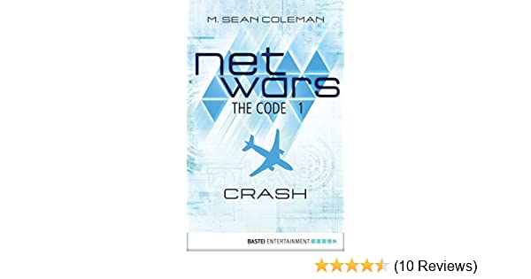 Netwars the code 1 crash netwars 1 a cyber crime thriller netwars the code 1 crash netwars 1 a cyber crime thriller ebook m sean coleman amazon kindle store fandeluxe Choice Image