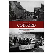 The Book of Codford: From the Bronze Age to the Bypass by Romy Wyeth (2005-10-18)