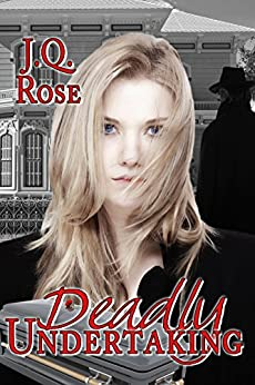 Deadly Undertaking by [Rose, J.Q.]