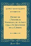 Telecharger Livres Decret de L Assemblee Nationale Du 16 Aout 1792 L An Quatrieme de la Liberte Classic Reprint (PDF,EPUB,MOBI) gratuits en Francaise