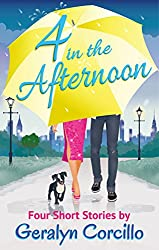 4 in the Afternoon: Four Romantic Comedy Short Stories (English Edition)