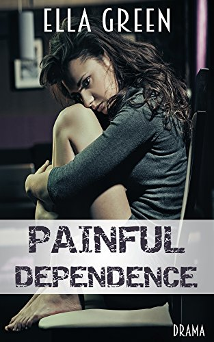 Painful Dependence (Painful Reihe 1) von [Green, Ella]