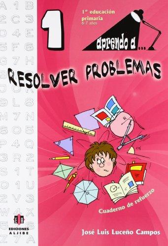 Aprendo a... resolver problemas 1 - 9788497007467 por José Luis Luceño Campos
