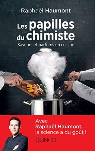 Les papilles du chimiste - Saveurs et parfums en cuisine par Raphaël Haumont