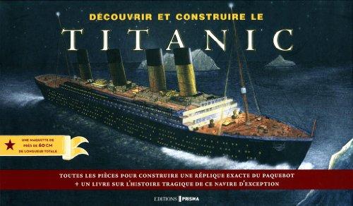 Découvrir et construire le Titanic par Prisma (éditions)