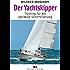 Der Yachtskipper: Training für die optimale Schiffsführung