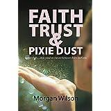 Faith, Trust, and Pixie Dust (English Edition)