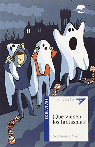 ¡Que vienen los fantasmas! (Ala Deleta - Serie azul) por David Fernández Sifres