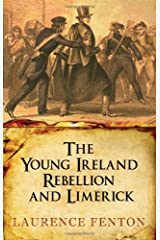 The Young Ireland Rebellion and Limerick by Laurence Fenton (2010-11-19) Paperback