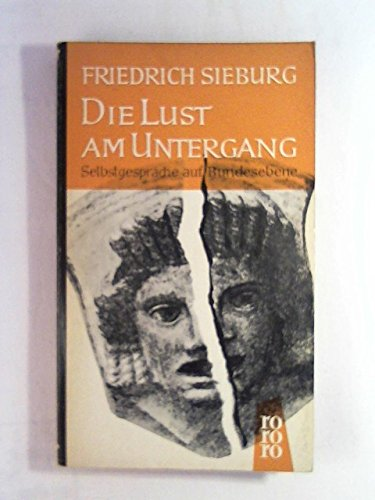 Die Lust am Untergang : Selbstgespräche auf Bundesebene - rororo Taschenbuch ; Ausg. 451 -
