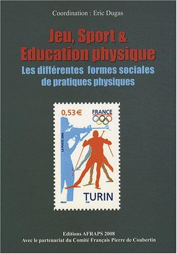 Jeu, sport et éducation physique : Les différentes formes sociales de pratiques physiques