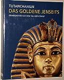 Tutanchamun - Das goldene Jenseits - Grabschätze aus dem Tal der Könige - Andre und Andreas Brodbeck Wiese