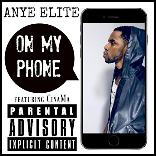 On My Phone (feat. CinaMa) [Explicit]