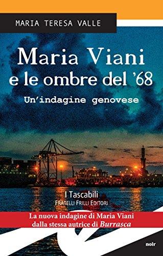 Maria Viani e le ombre del '68 - Un'indagine genovese