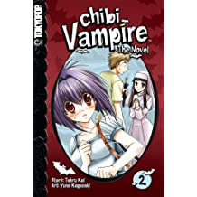 Chibi Vampire: The Novel Volume 2: v. 2 (Chibi Vampire: The Novel (Tokyopop))