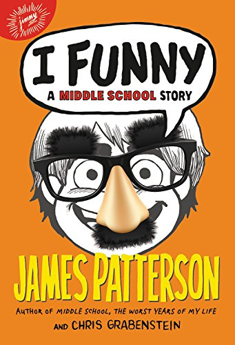 I Funny: A Middle School Story por James Patterson