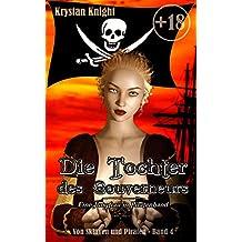 Die Tochter des Gouverneurs: Eine Jungfrau in Piratenhand (Von Sklaven und Piraten 4)