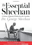 The Essential Sheehan: A Lifetime of Running Wisdom from the Legendary Dr. George Sheehan by George Sheehan (2013-10-29)