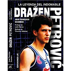 Drazen Petrovic. La leyenda del indomable (Baloncesto para leer)