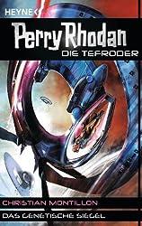 Das genetische Siegel: Perry Rhodan - Die Tefroder 1 - Roman