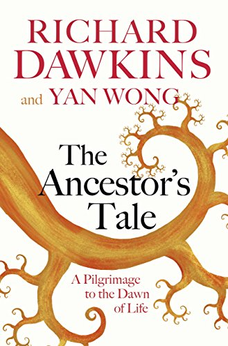 The Ancestor\'s Tale: A Pilgrimage to the Dawn of Life (English Edition)