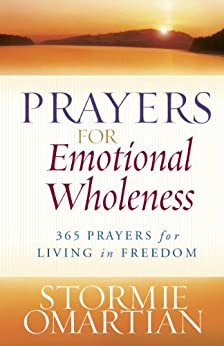 Prayers for Emotional Wholeness: 365 Prayers for Living in Freedom (English Edition) di [Omartian, Stormie]