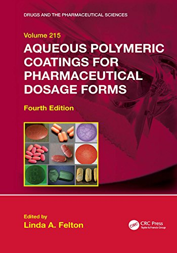 Aqueous Polymeric Coatings for Pharmaceutical Dosage Forms (Drugs and the Pharmaceutical Sciences Book 215) (English Edition)