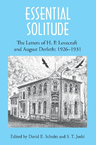 Essential Solitude: The Letters of H. P. Lovecraft and August Derleth, Volume 1 por H. P. Lovecraft