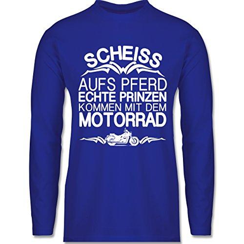 Shirtracer Motorräder - Scheiß Aufs Pferd Echte Prinzen Kommen mit dem Motorrad - Herren Langarmshirt Royalblau