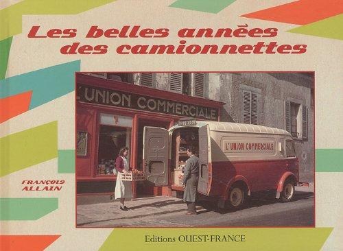 Les belles années des camionnettes par François Allain