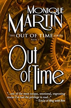 Out of Time: A Time Travel Mystery (Out of Time #1) by [Martin, Monique]