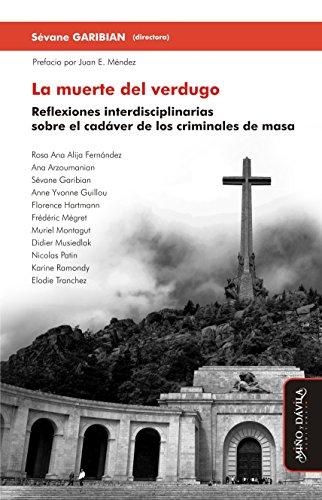 La muerte del verdugo: Reflexiones interdisciplinarias sobre el cadáver de los criminales de masa